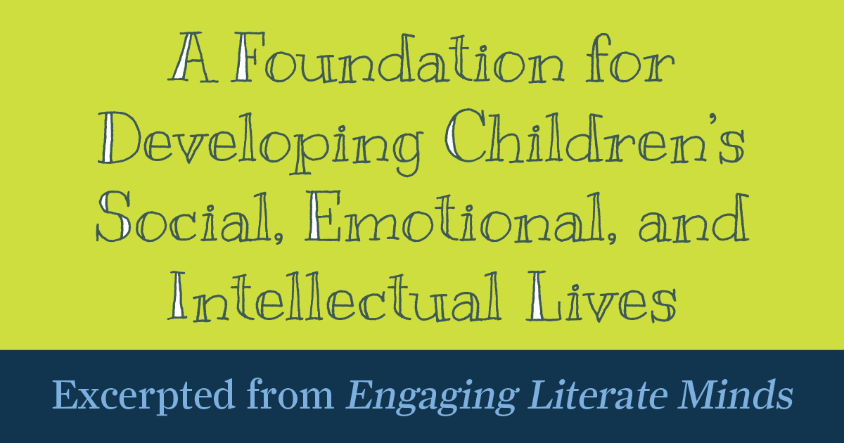A Foundation for Developing the Social, Emotional, and Intellectual Lives of Children