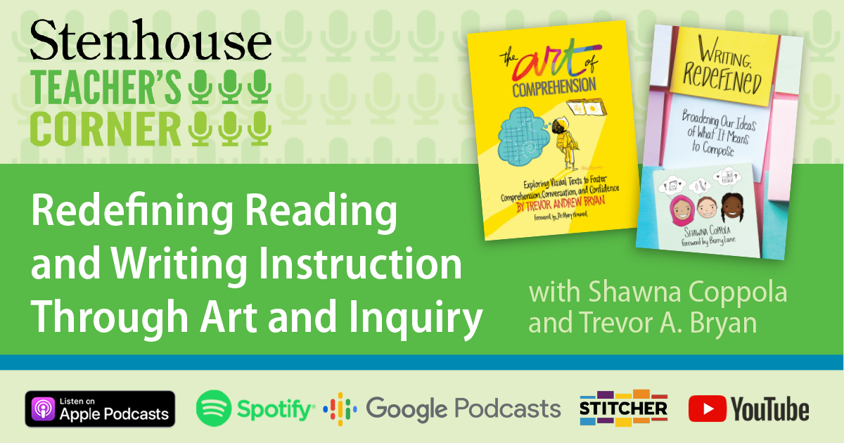 PODCAST: Redefining Reading and Writing Instruction Through Art and Inquiry