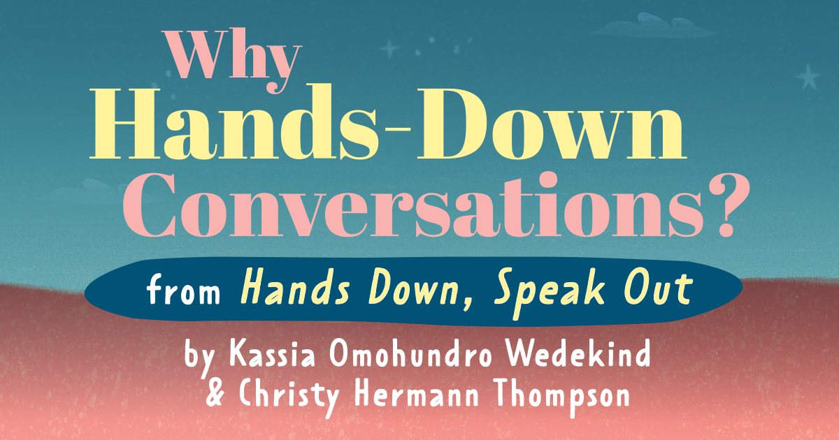 Why Hands-Down Conversations?