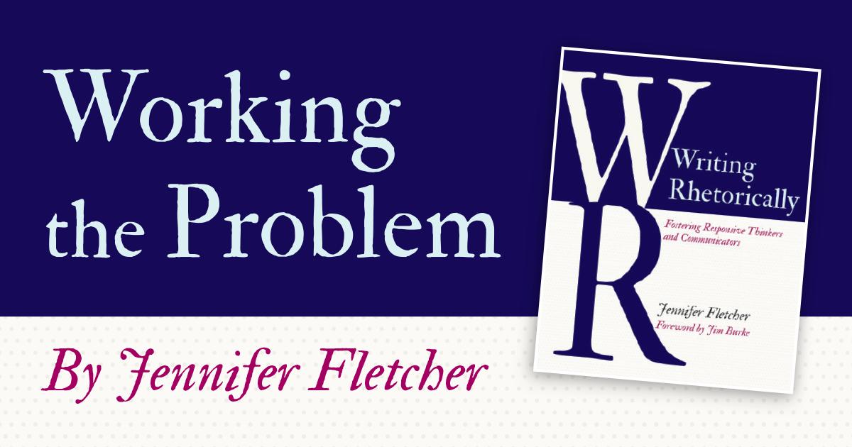 Working the Problem: Rhetorical Thinking and the Design Process by Jennifer Fletcher