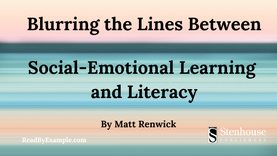 Blurring the Lines Between Social-Emotional Learning and Literacy