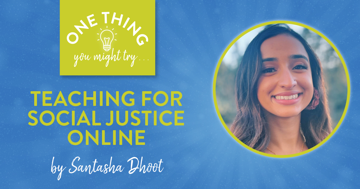 Teaching for Social Justice Online (One Thing You Might Try...)