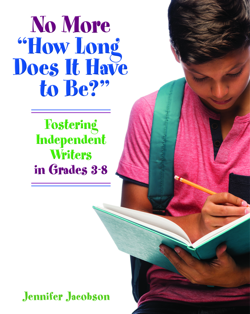 Fostering Independent Writers in Grades 3–8
