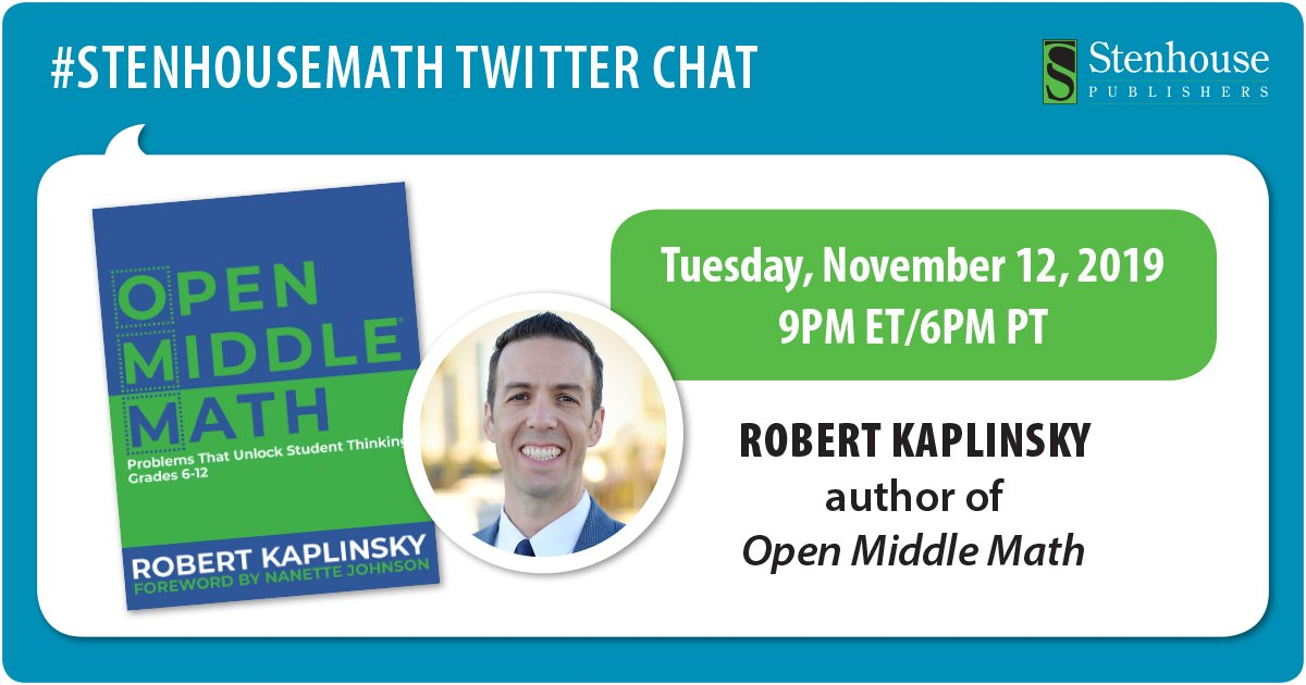 #StenhouseMath Chat RECAP with Robert Kaplinsky, Open Middle Math