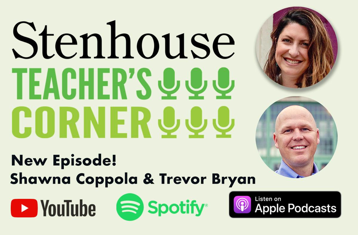 Teacher's Corner Podcast: Shawna Coppola and Trevor Bryan