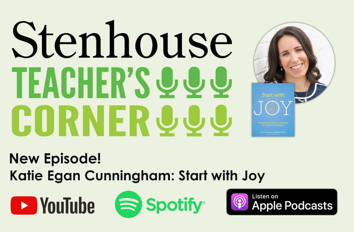Teacher's Corner Podcast: Start with Joy