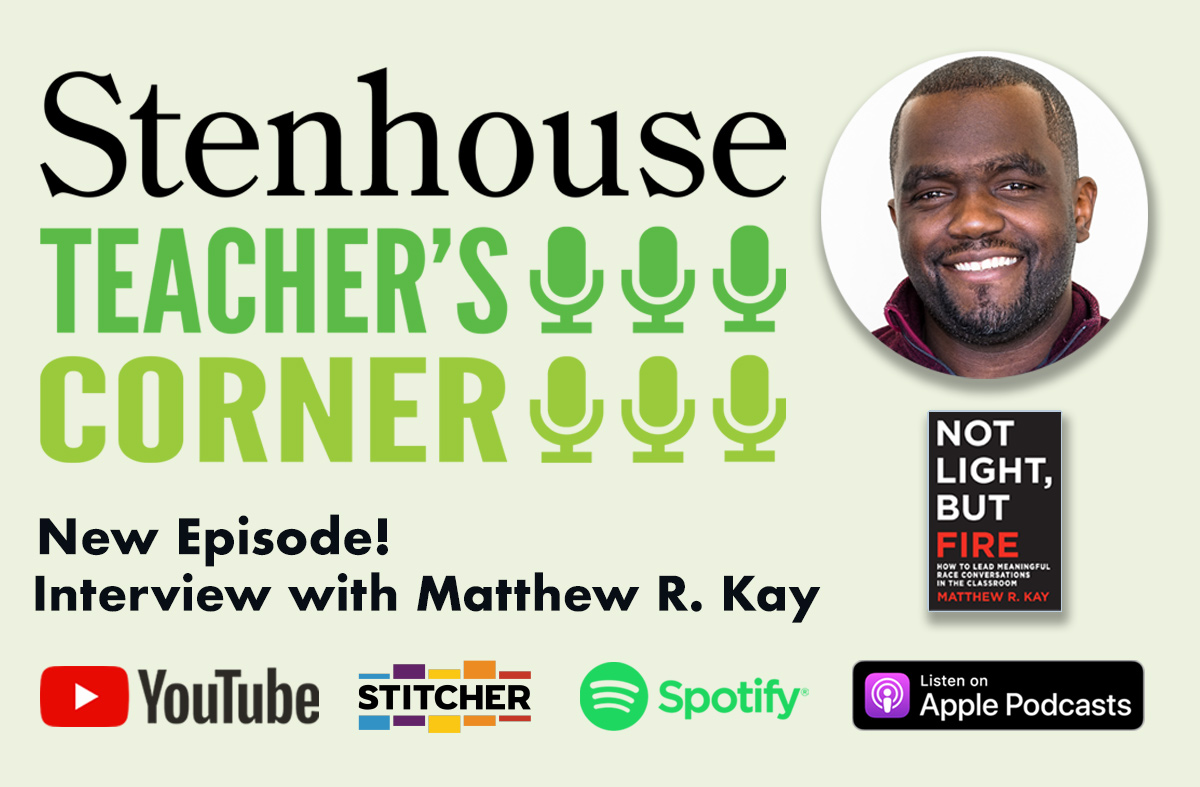 Teacher's Corner Podcast: Matthew R. Kay
