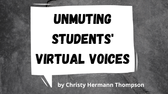 Un-muting Students' Virtual Voices: A Reflection on Distance Learning