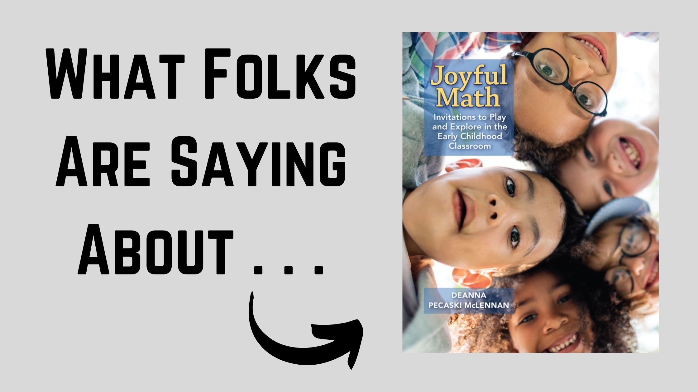 What Folks Are Saying About . . . Joyful Math