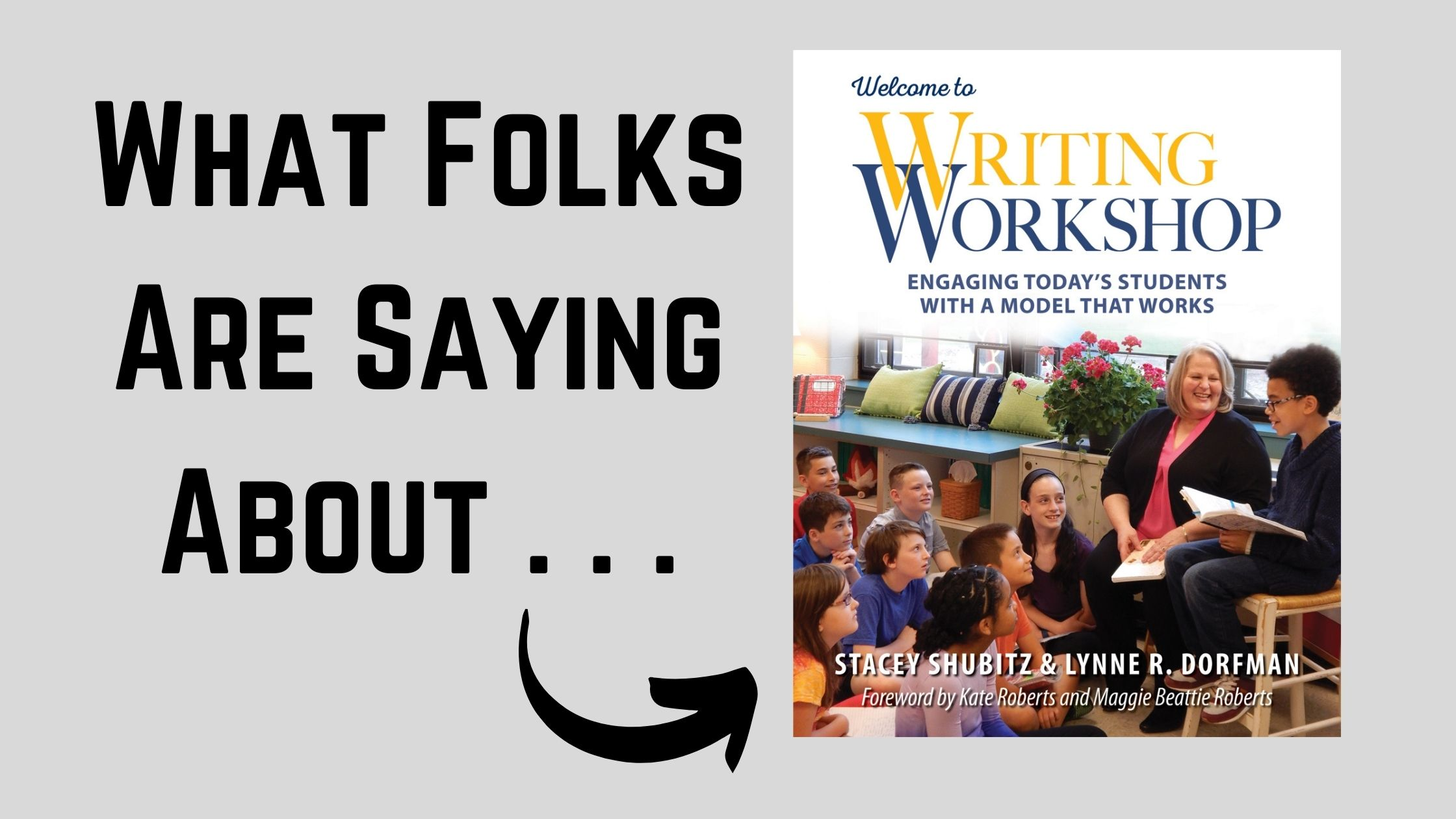 What Folks Are Saying About: Welcome to Writing Workshop