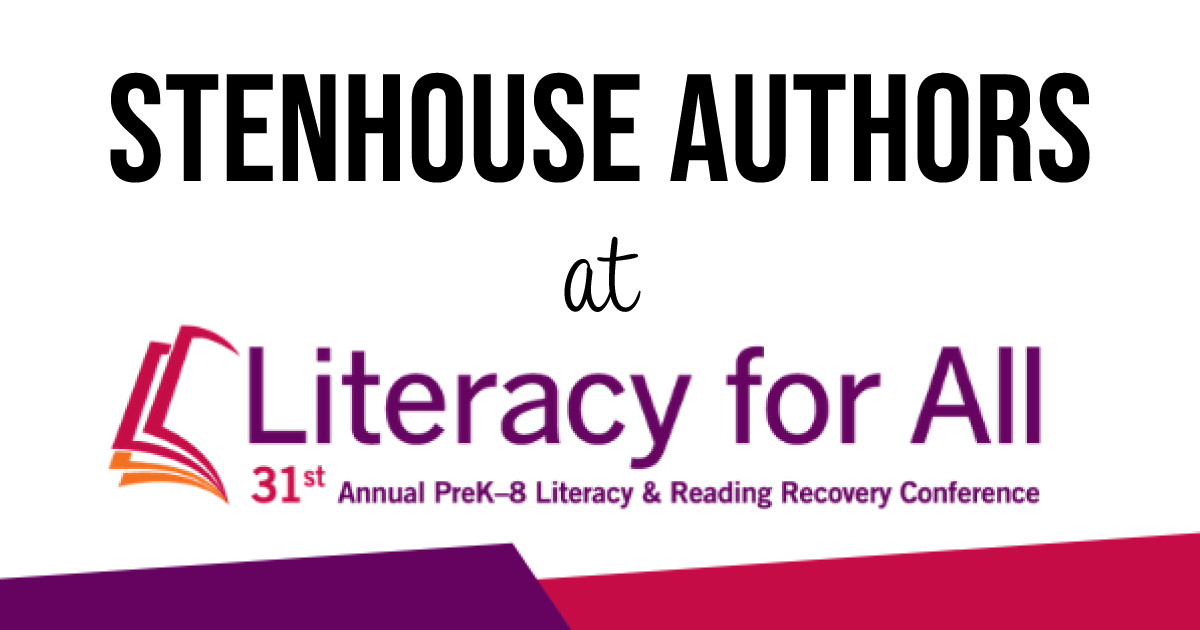 Stenhouse Authors at Literacy for All 2020