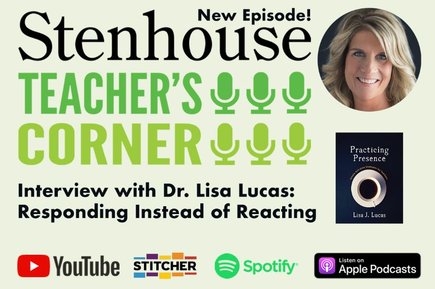 PODCAST: Responding Instead of Reacting, Self-Care for Teachers